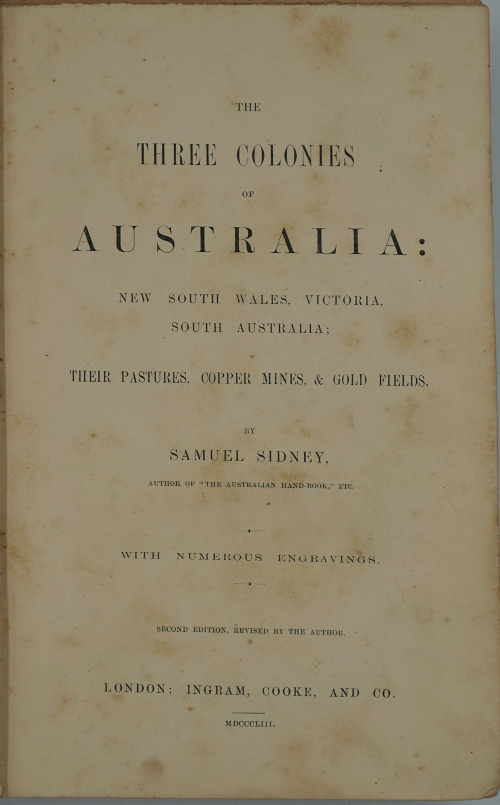 Three Colonies of Australia: New South Wales, Victoria, South Australia   Their Pastures, Copper Mines, & Gold Fields by Samuel Sidney on Antipodean