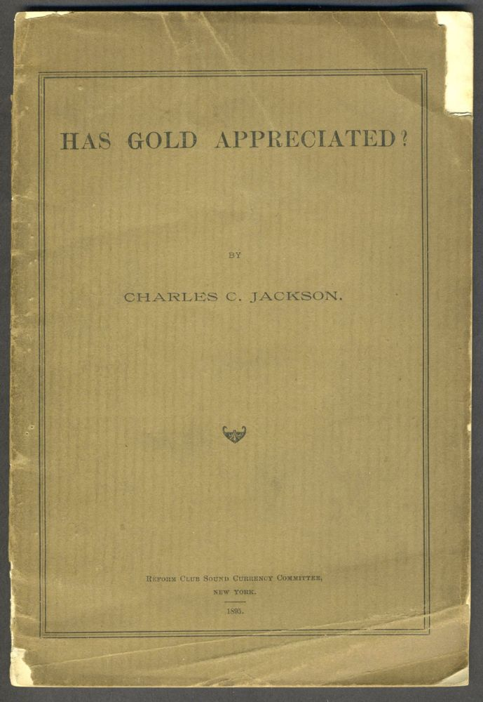 Has Gold Appreciated? Banking, Charles C. Jackson.