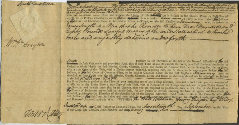 Revolutionary War period writ in which James Smyth demands 480 pounds from William Bath, pilot, in Charles-town. Signed by William Drayton, Chief Justice at Charleston. William Henry. South Carolina writ for 1776 Drayton.