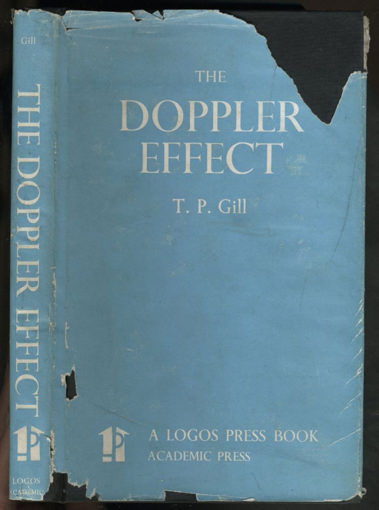 The Doppler Effect An Introduction to the Theory of the Effect. T. P. Gill.