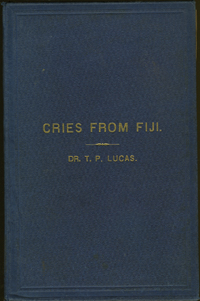 "Cries From Fiji and Sighings from the South Seas. ""Crush Out The British Slave Trade."" T. P. Lucas."