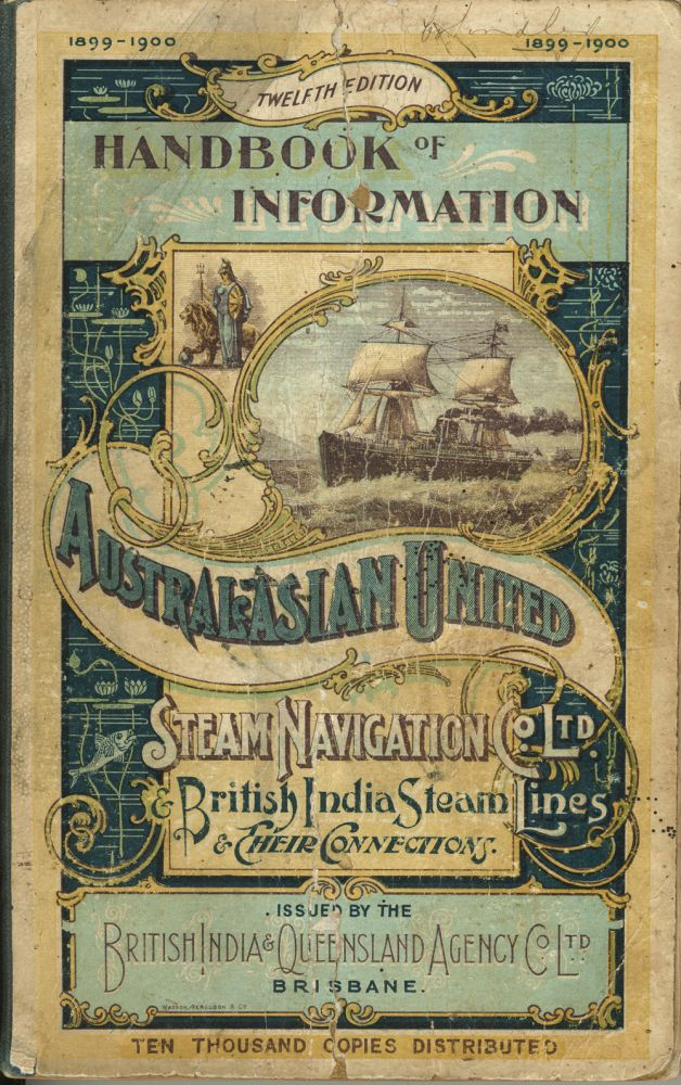 British India & Queensland Agency Co. Handbook of Information for the Colonies and India 1899 - 1900.