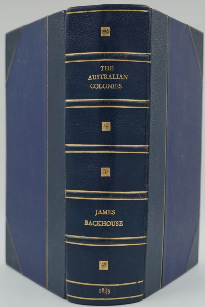 Narrative of a Visit to the Australian Colonies - Presentation copy. James Backhouse.