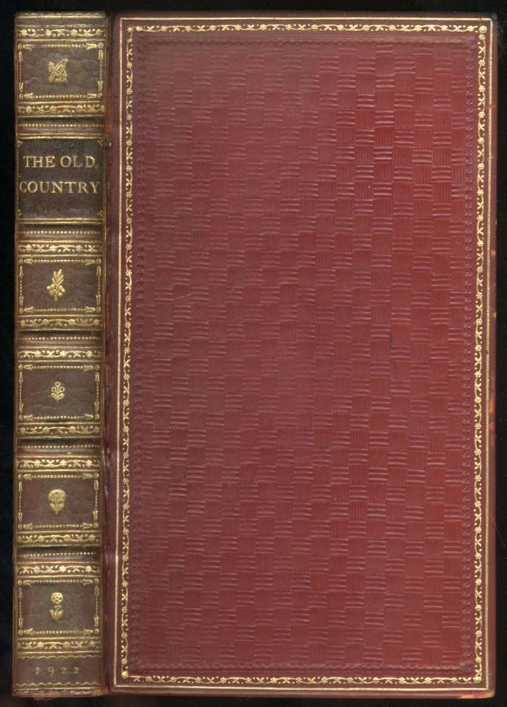 The Old Country: A Book of Love & Praise of England. Ernest Rhys.