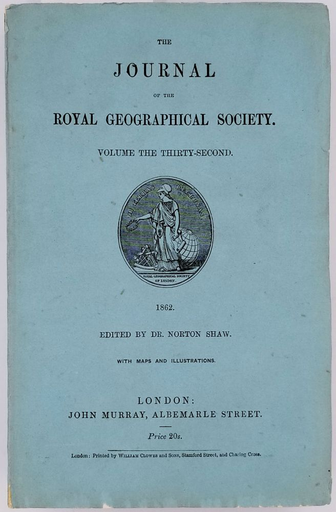 Journal of the Royal Geographical Society Volume 32, 1862. Royal Geographical Society, R. O'Hara Burke.