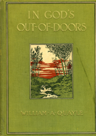 In God's Out-of-Doors. William A. Quayle.