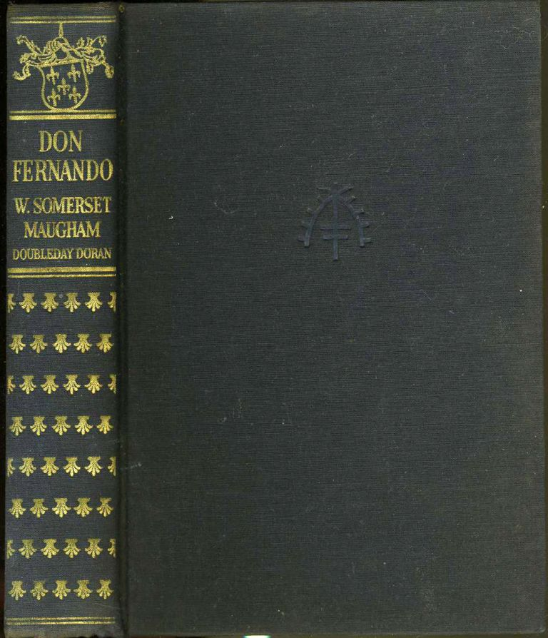 Don Fernando Or Variations on Some Spanish Themes. Somerset W. Maugham.