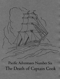 Pacific Adventures, Number Six: The Death of Captain Cook, 1940 Keepsake Series from the Book Club of California.