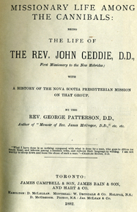 Missionary Life Among the Cannibals: Being the Life of the Rev. John Geddie. Rev. George Patterson.
