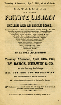 Catalogue of a Valuable Private Library of English and American Books... including Robert's Holy Land...Audubon's Quadrupeds...Owen Jones' Grammar of Ornaments to be sold at Auction on Tuesday Afternoon, April 24th, 1860 by Bangs, Merwin & Co...Nos. 594 and 596 Broadway. Merwin Bangs, Co.