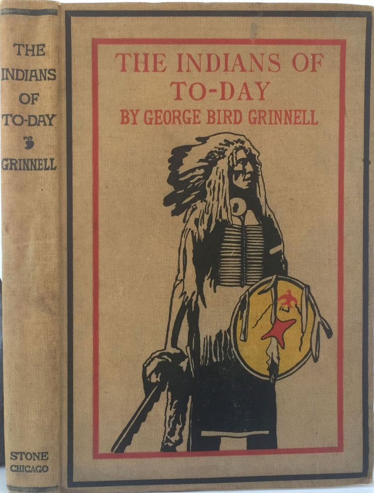 The Indians of To-Day. George Bird Grinnell.