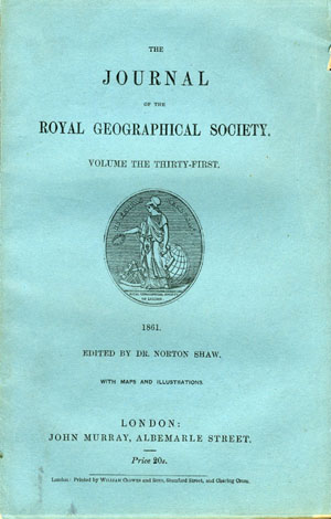 Journal of the Royal Geographical Society Volume 31, 1861. Royal Geographical Society, John M'Douall Stuart, Livingstone, M'Clintock, Palmer Mayne, Downie.