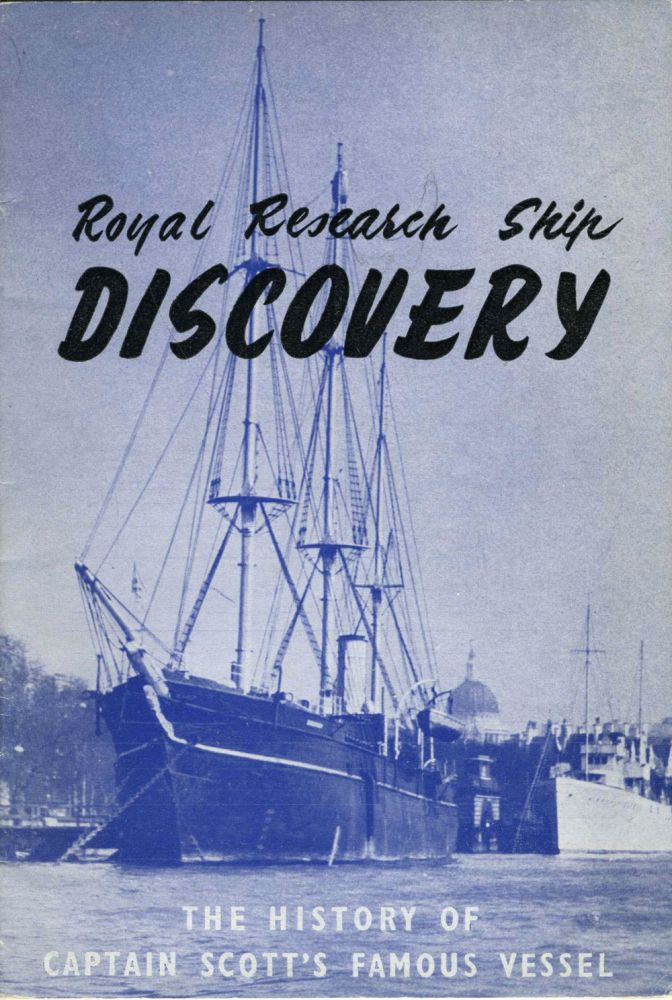 Royal Research Ship Discovery. The History of Captain Scott's Famous Vessel. Antarctic, Robert Scott.