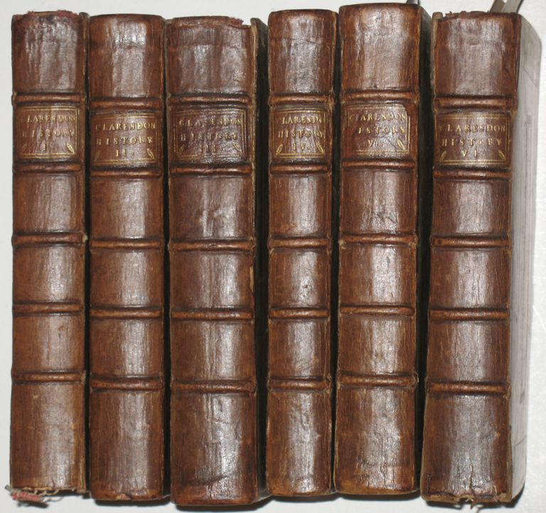 The History of the Rebellion and Civil Wars in England, Begun in the Year 1641. With the precedent Passages, and Actions, that contributed thereunto, and the happy End, and Conclusion thereof by the King's blessed Restoration, and Return, upon 29th May, in the Year 1660. Three volumes bound in six. Clarendon Edward Earl of, Illustrated Edition.