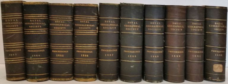 Proceedings of the Royal Geographical Society of London, Volume V - XIV, 1883 through 1892,10 volumes of the Journal of the RGS. Clements Markham, Fridtjof Nansen, H. M. Stanley, F. E. Younghusband.