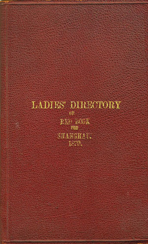The Ladies' Directory, or Red Book for Shanghai, 1870. Shanghai China.