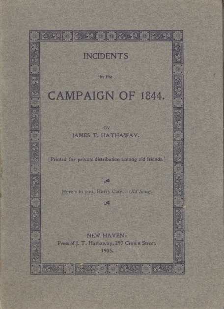 Incidents in the Campaign of 1844. James T. Hathaway.