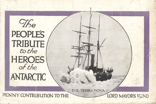 The People's Tribute to the Heroes of the Antarctic (Robert Falcon Scott) for the Lord Mayor's Fund.