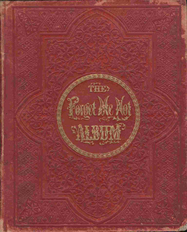 The Forget Me Not Album [Presented to Frances Brooks of Monroe, New York by her Cousins H. & L. Brooks, 1861].