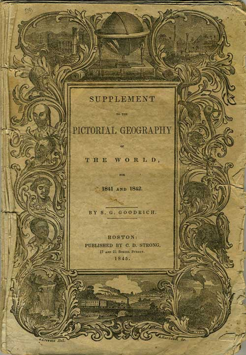 Supplement to the Pictorial Geography of the World, for 1841 and 1842. S. G. Goodrich.