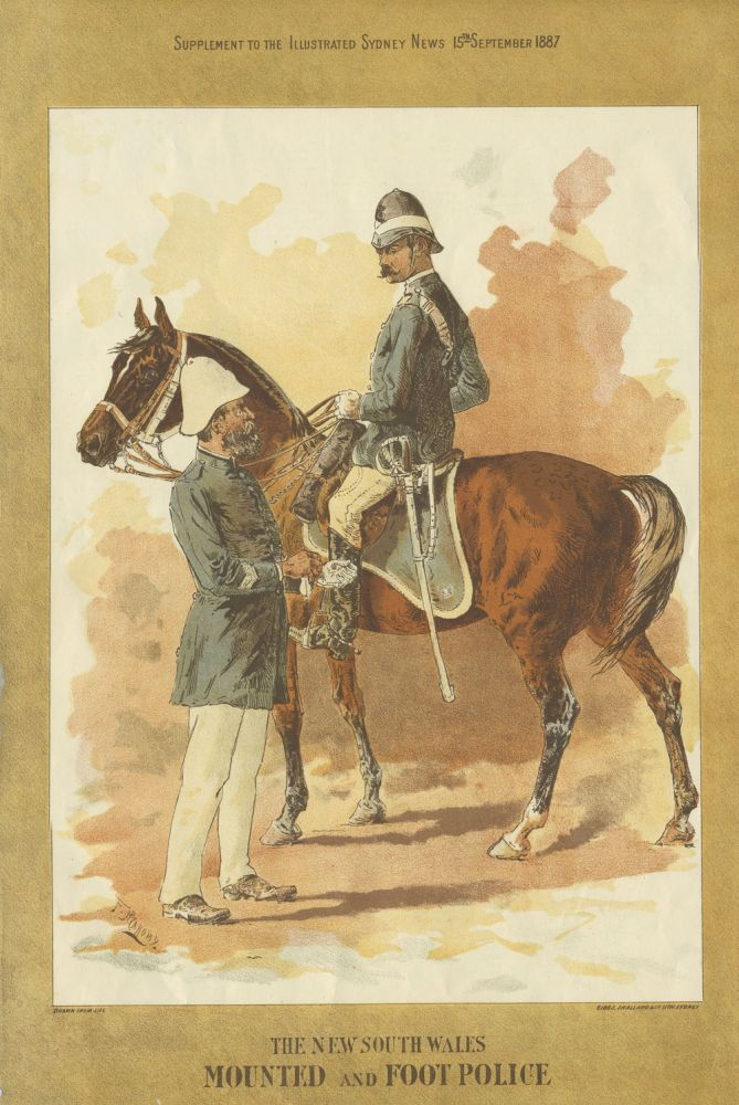 The New South Wales Mounted and Foot Police : Supplement to the Illustrated Sydney News 15th September 1887. Frank Prout Mahony.