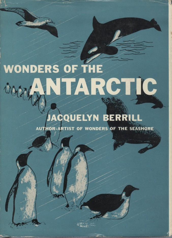 Wonders of the Antarctic. Jacquelyn Berrill.