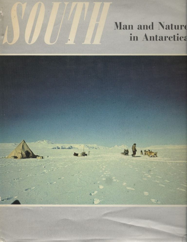 South: Man and Nature in Antarctica : A New Zealand View. Graham Billing.
