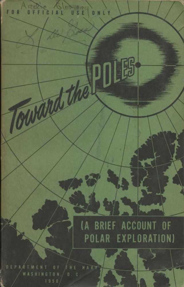 Toward the Poles (A Brief Account of Polar Exploration). Department of the Navy.