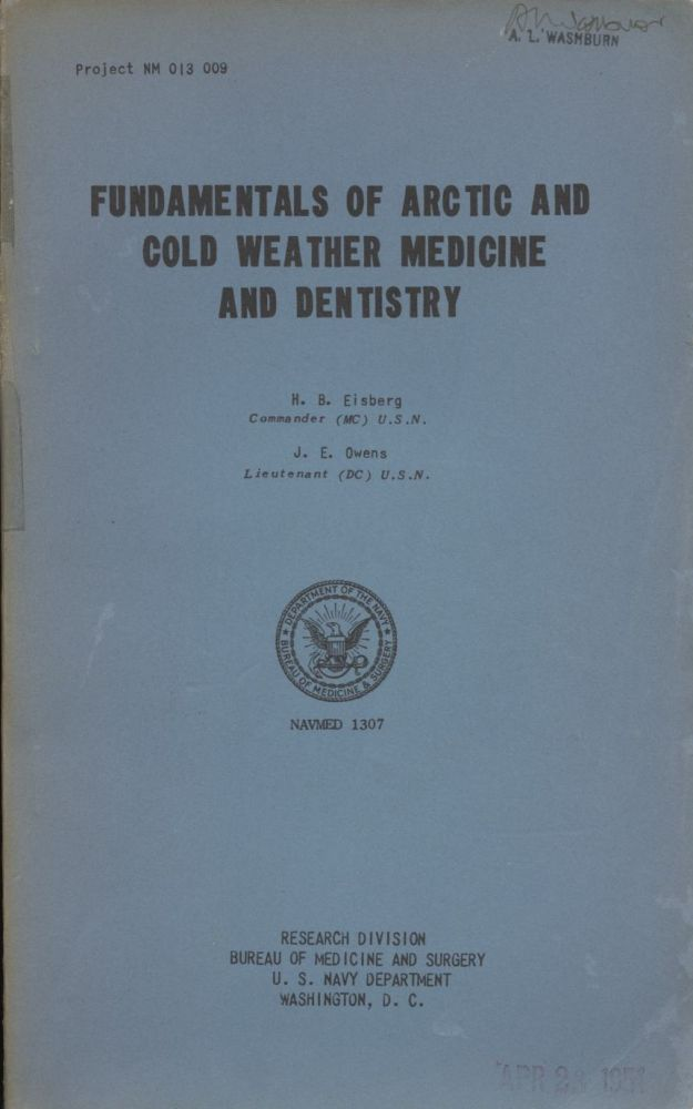 Fundamentals of Arctic and Cold Weather Medicine and Dentistry (Project NM 013 009). Harry B. Eisberg, J. E. Owens.