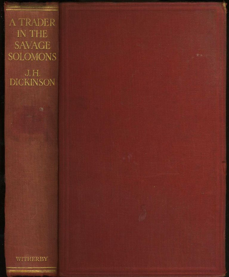 A Trader in the Savage Solomons. Joseph Dickinson.