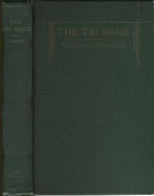 THE TAI RACE. Elder Brother of the Chinese. Results of Experience, Exploration and Research. William Clifton Dodd.
