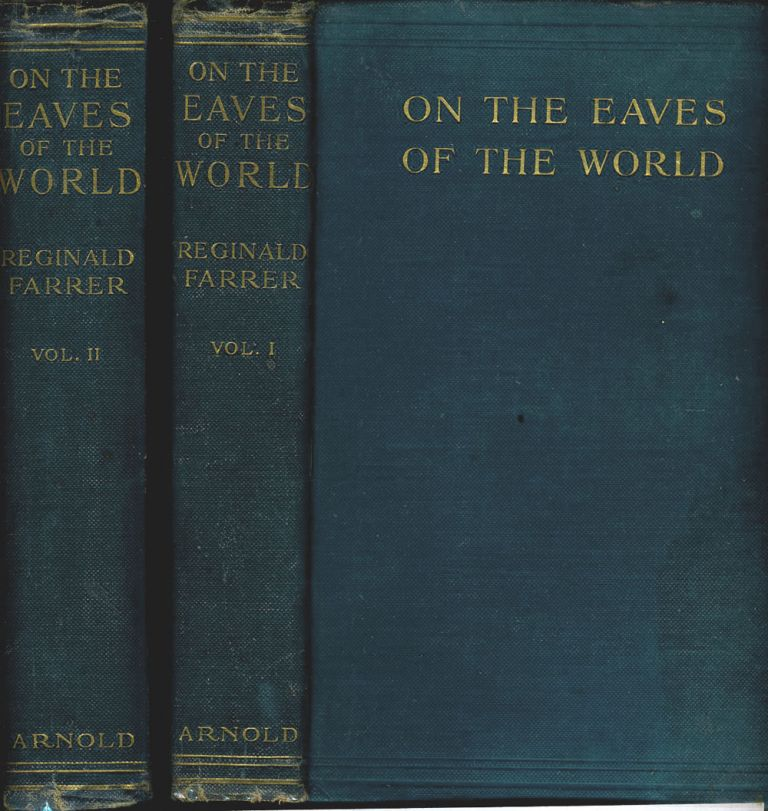 On the Eaves of the World in Two Volumes. Reginald Farrer.
