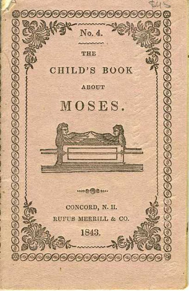 The Child's Book About Moses. Children's chapbook.