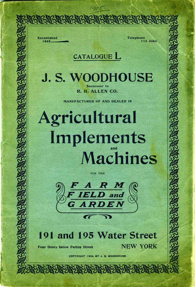 J. S. Woodhouse Co., Agricultural Implements and Machines for the Farm, Field and Garden. Catalogue L.