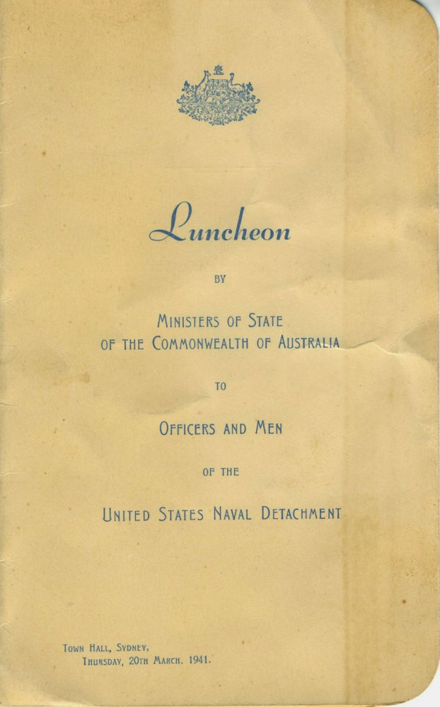 Menu: Luncheon by Ministers of State of the Commonwealth of Australia to Officers and Men of the United States Naval Detachment, Town Hall Sydney. Australia.