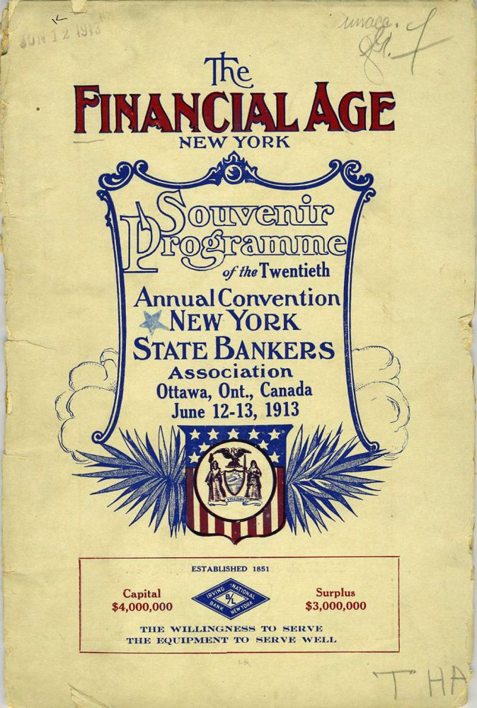 Souvenir Programme of the Twentieth Annual Convention New York State Bankers Association, Ottawa, Ont., Canada, June 12 - 13, 1913. The Financial Age, New York.