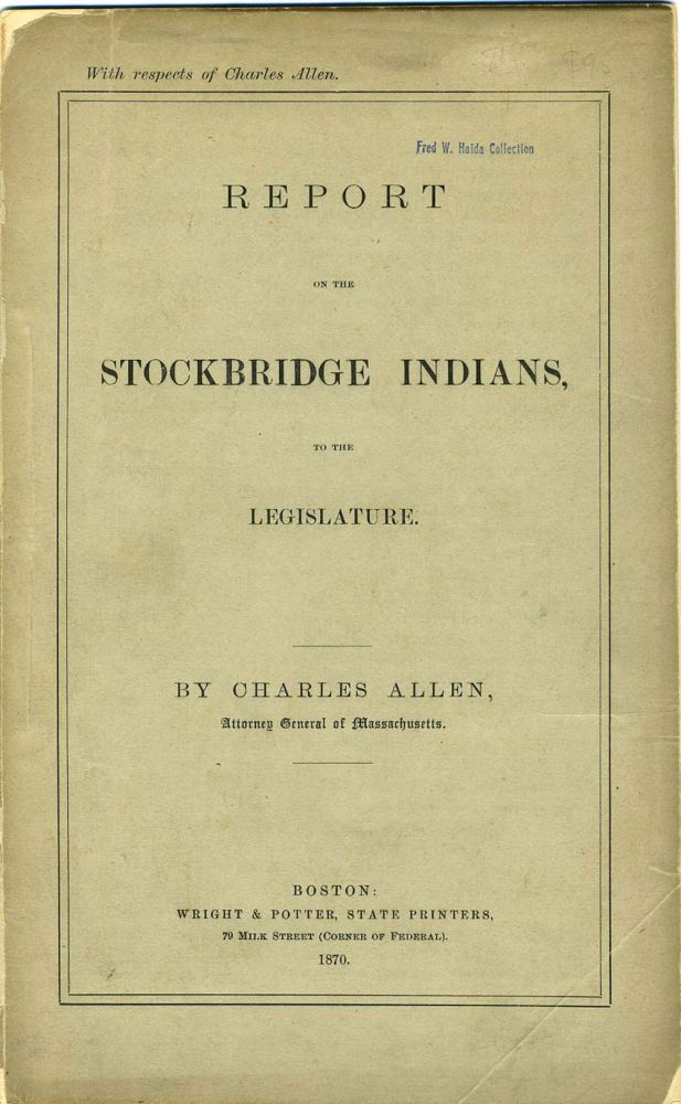 Report on the Stockbridge Indians, to the Legislature. Charles Allen.