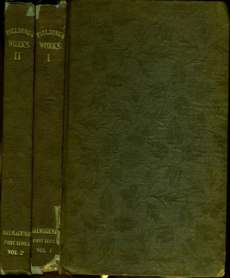 Salmagundi; or, the Whim-Whams and Opinions of Launcelot Langstaff, Esq. and Others. Volumes I & II, First Series. Washington Irving, James Kirke Paulding William Irving.