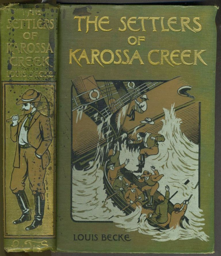 The Settlers of Karossa Creek and Other Stories of Australian Bush Life. Louis Becke.