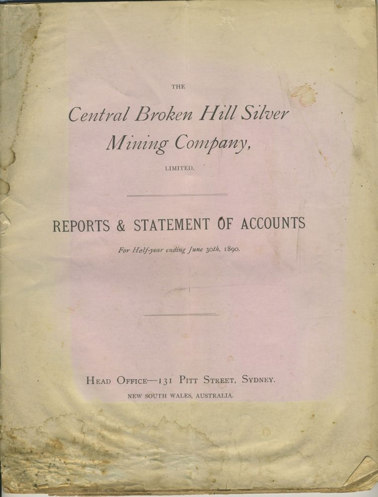 The Central Broken Hill Silver Mining Company Ltd. Reports & Statements of Accounts. Mining, New South Wales.