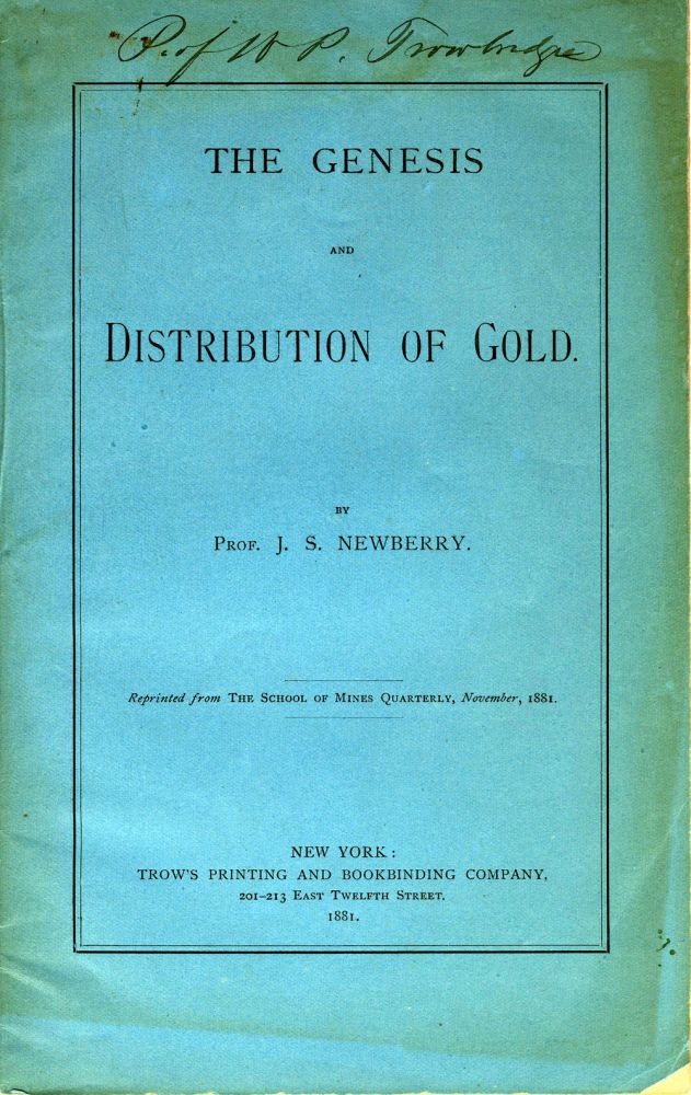 The Genesis and Distribution of Gold. Pamphlet. Mining, J. S. Professor Newberry.
