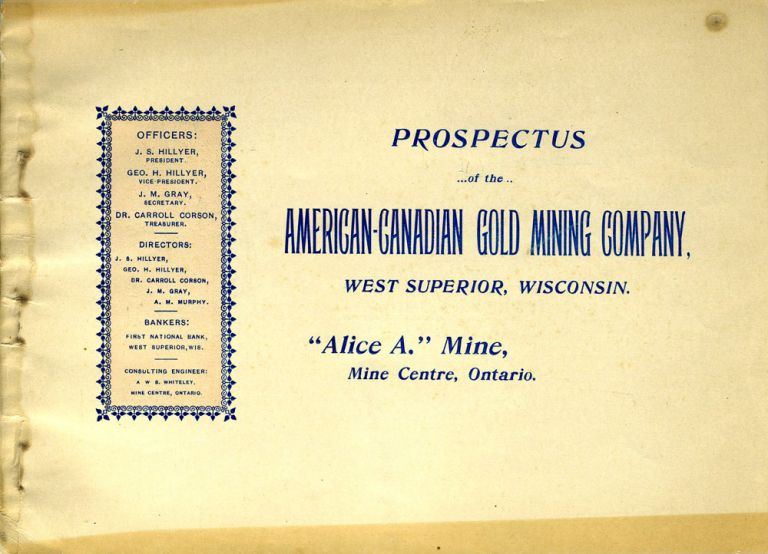 """Prospectus of the American-Canadian Gold Mining Company, West Superior, Wisconsin """"Alice A."""" Mine, Mine Centre, Ontario. Mining, USA, Canada."""