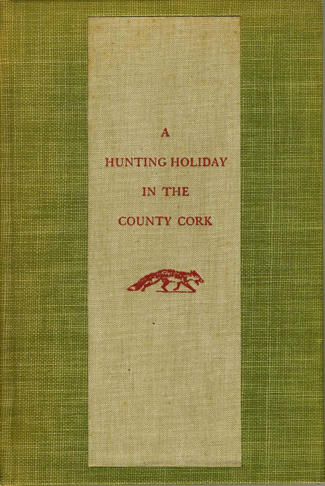 A Hunting Holiday in the County Cork. Margaret Colt.
