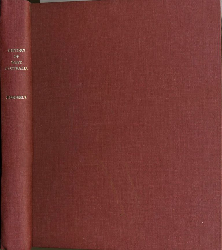 History of West Australia. A Narrative of her Past together with Biographies of her Leading Men. W. B. Kimberly.