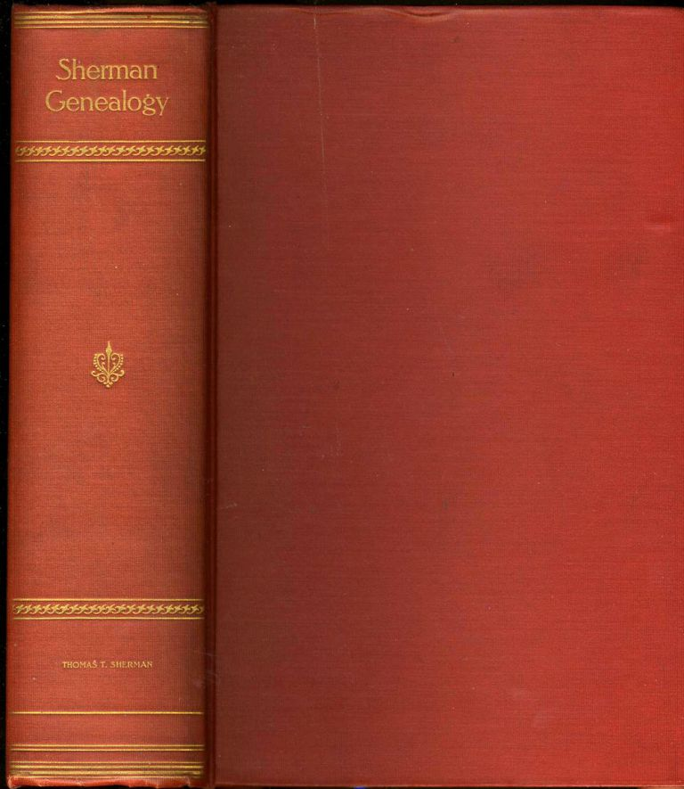 Sherman Genealogy including families of Essex, Suffolk and Norfolk, England. Thomas Townsend Sherman.