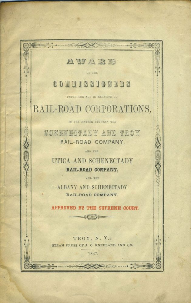 Award of the commissioners under the Act in relation to rail-road corporations : in the matter between the Schenectady and Troy Rail-Road Company, and the Utica and Schenectady Rail-Road Company, and the Albany and Schenectady Rail-Road Company.