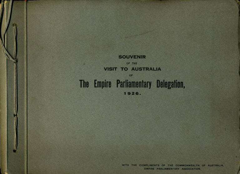 Souvenir of the visit to Australia of the Empire Parliamentary Delegation, 1926 made up of mounted photographs. Photography, Australia.