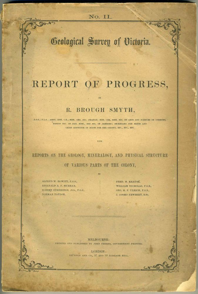 Geological Survey of Victoria, Report of Progress. Part II. R. Brough Smyth.