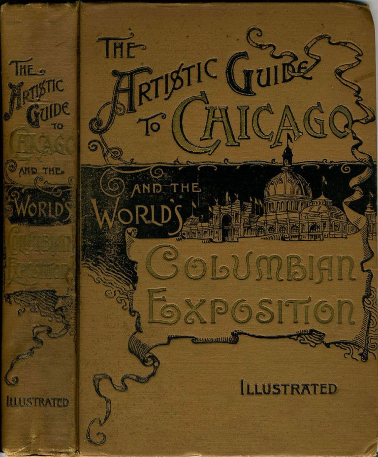 Artistic Guide to Chicago and the World's Columbian Exposition. Charles Eugene Banks.