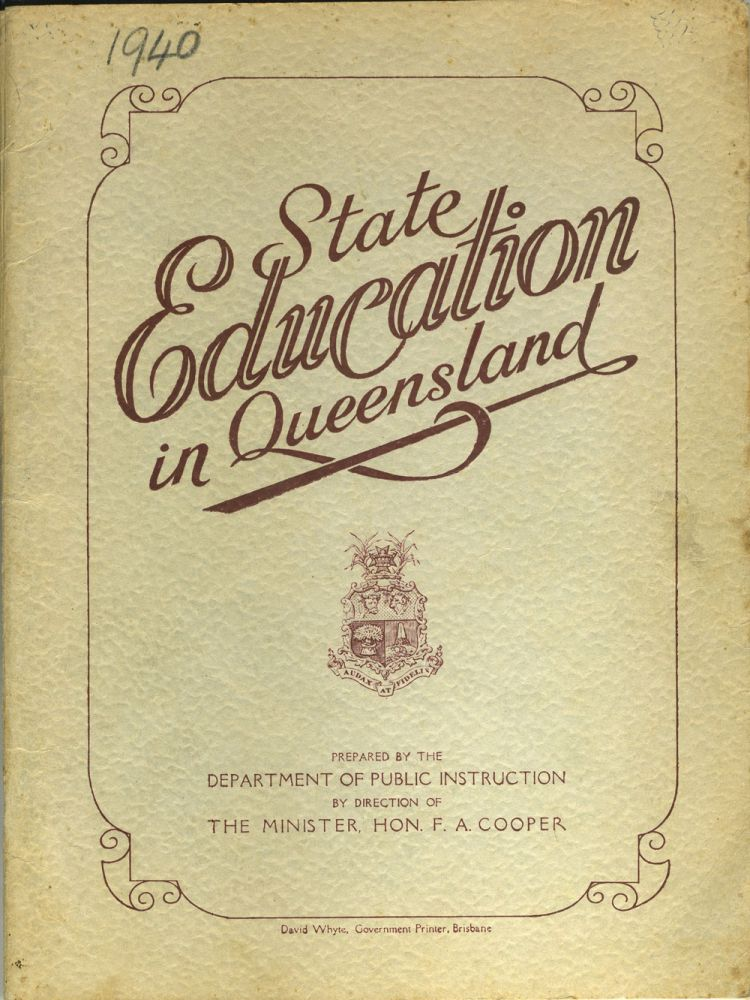 Education in Queensland. F. A. Cooper, Department of Public Instruction.